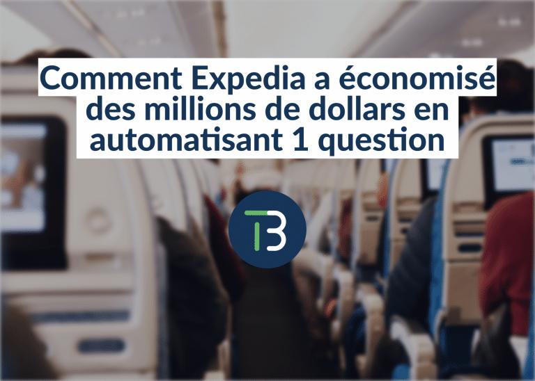 Comment Expedia a économisé des millions de dollars en automatisant 1 question